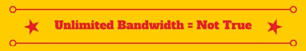 Unlimited Bandwidth Lie