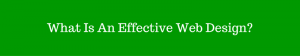 What Is An Effective Web Design?