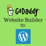Moving GoDaddy Website Builder Site To WordPress