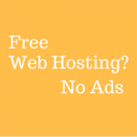 Top 14 Free Web Hosting No Ads – Updated For 2018