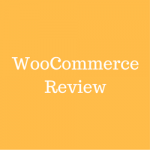 WooCommerce Review – A Real Solution For eCommerce Sites