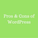 12 Pros and 5 Cons of WordPress – Should You Use It?