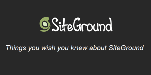 Things you wish you knew before signing up with SiteGround